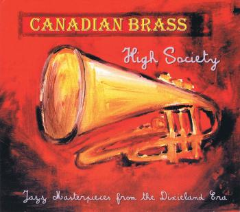 Canadian Brass - High Society CD: Jazz Masterpieces from the Dixieland (HL-50489840)