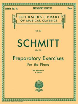 Schmitt - Preparatory Exercises, Op. 16 Schirmer Library of Classics V (HL-50254930)