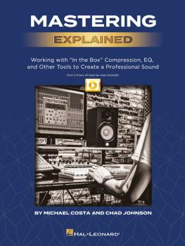 Mastering Explained: Working with In the Box Compression, EQ, and Othe (HL-00298789)
